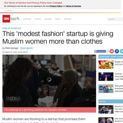 Muslim women find clothes and voice at 'modest fashion' startup Amaliah - Mar. 17, 2017