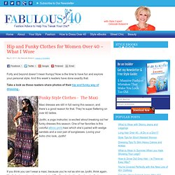 Funky Clothes for Women Over 40
