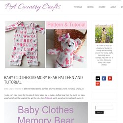 Baby Clothes Memory Bear Pattern and Tutorial