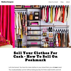 Sell Your Clothes For Cash - How To Sell On Poshmark - Finders Keepers