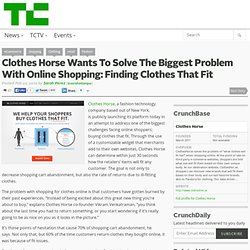 Clothes Horse Wants To Solve The Biggest Problem With Online Shopping: Finding Clothes That Fit