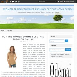 Buy the Women Summer Clothes Through Online - Women Spring/Summer Fashion Clothes Collection