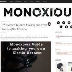 DIY Clothes Tutorial: Making an Elastic Harness [DIY Fashion]Monoxious