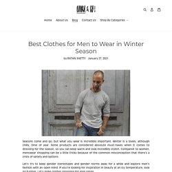 Best Clothes for Men to Wear in Winter Season – Daaru & Co