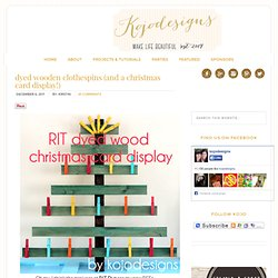 RIT dye (my newest BFF) and a wooden Christmas card display