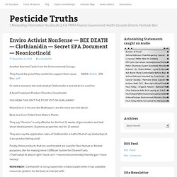 Enviro Activist NonSense — BEE DEATH — Clothianidin — Secret EPA Document — Neonicotinoid « Pesticide Truths