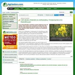 AGRISALON 27/04/18 L'UE décide d'interdire la clothianidine, l'imidaclopride et le thiaméthoxam