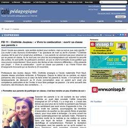 FEI 11 : Clothilde Jouzeau : « Vivre la coéducation : ouvrir sa classe aux parents »