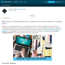 Why Online Clothing Business is popular than Retail Stores in today's time?: charufashions