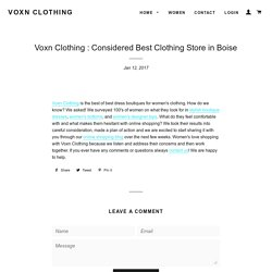Voxn Clothing : Considered Best Clothing Store in Boise