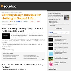 Clothing design tutorials for clothing in Second Life...