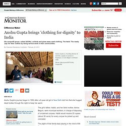 Anshu Gupta brings 'clothing for dignity' to India