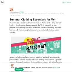 Summer Clothing Essentials for Men