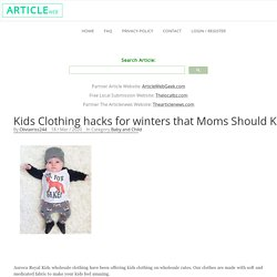 Kids Clothing hacks for winters that Moms Should Know