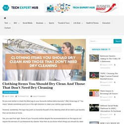 Clothing Items You Should Dry Clean And Those That Don't Need Cleaning