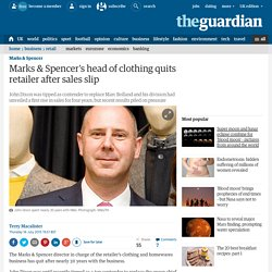 Marks & Spencer's head of clothing quits retailer after sales slip