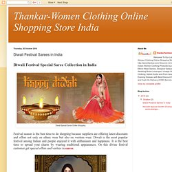 Thankar-Women Clothing Online Shopping Store India: Diwali Festival Sarees in India