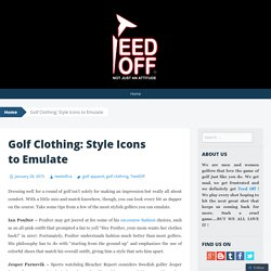 Golf Clothing: Style Icons to Emulate