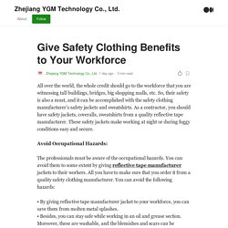 Give Safety Clothing Benefits to Your Workforce