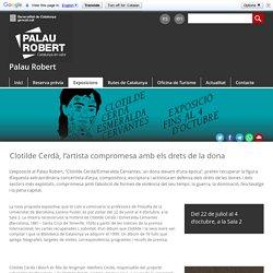 Clotilde Cerdà / Esmeralda Cervantes, una dona davant d'una època (Del 22.07.20 al 04.10.20) . Palau Robert