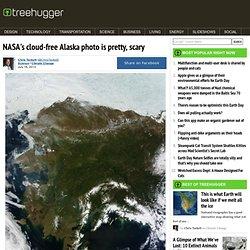 NASA's cloud-free Alaska photo is pretty, scary