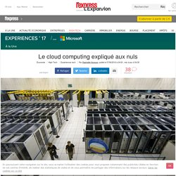 Le cloud computing expliqué aux nuls - L'Express L'Expansion