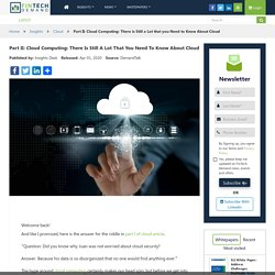 Part II: Cloud Computing: There is Still a Lot that you Need to Know About Cloud