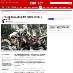 Is 'cloud computing' the future of video games?