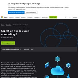 Qu'est-ce que le cloud computing? Guide du débutant