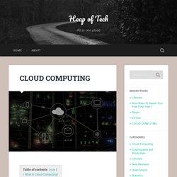 CLOUD COMPUTING - Heap Of Tech