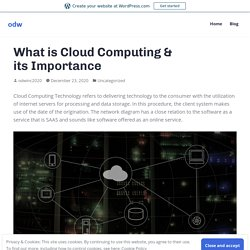 What is Cloud Computing & its Importance – odw