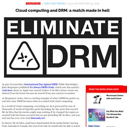 Cloud computing and DRM: a match made in hell