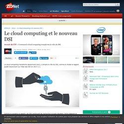 Le cloud computing et le nouveau DSI - ZDNet