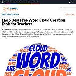 The 5 Best Free Word Cloud Creation Tools for Teachers
