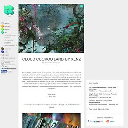 Cloud Cuckoo Land by Xenz