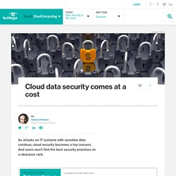 Cloud data security comes at a cost
