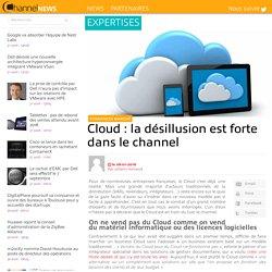 Cloud : la désillusion est forte dans le channel
