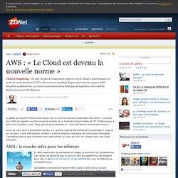 AWS : « Le Cloud est devenu la nouvelle norme »