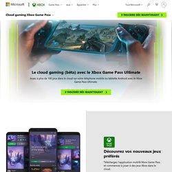 Le Cloud gaming (bêta) avec le Xbox Game Pass