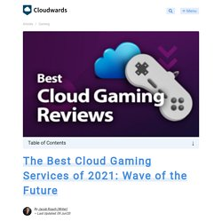 The Best Cloud Gaming Services of 2021: Wave of the Future