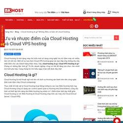 Cloud Hosting là gì? Những điều cơ bản về cloud hosting