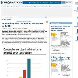 Le cloud hybride fait évoluer les métiers de la DSI