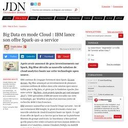 Big Data en mode Cloud : IBM lance son offre Spark-as-a service