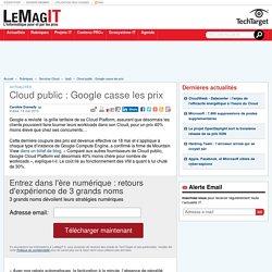 Cloud public : Google casse les prix
