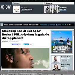 Cloud rap : de Lil B et A$AP Rocky à PNL, trip dans la galaxie du rap planant