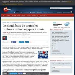 Le cloud, base de toutes les ruptures technologiques à venir