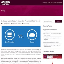 Is Cloud More Secure than On-Premise IT services? - Web Werks