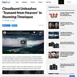 Cloudburst Unleashes 'Tsunami from Heaven' in Stunning Timelapse