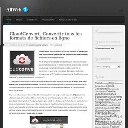 CloudConvert. Convertir tous les formats de fichiers en ligne