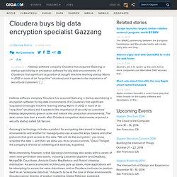 Cloudera buys big data encryption specialist Gazzang